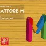 Fattore M, il programma radiofonico con Maurizia Scaletti. Ogni due martedì su Radio Music Trento