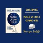 Book Advice Quando la luna ero io Maurizia Scaletti