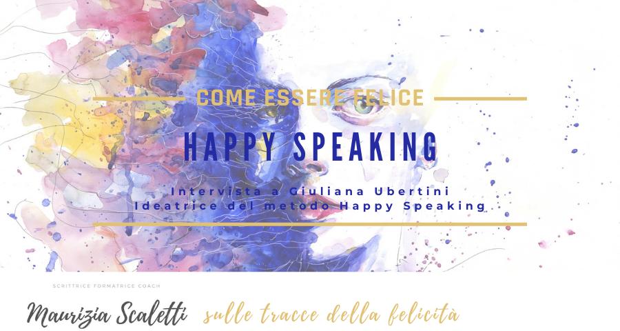 Happy speaking il metodo per comunicare felicemente
