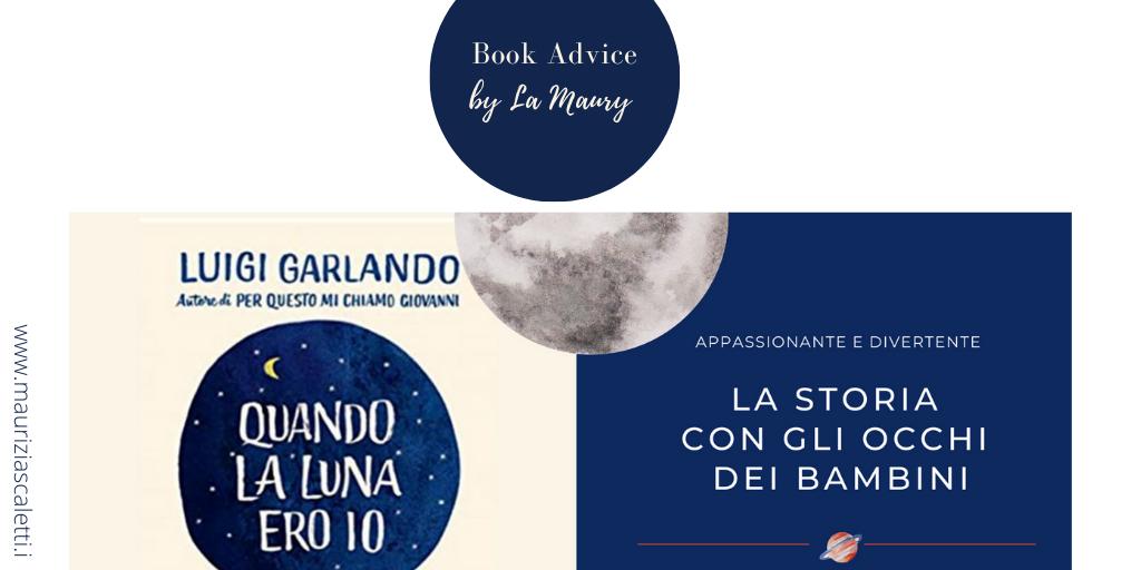 il giorno in cui la luna ero io - Book advice di Maurizia scaletti